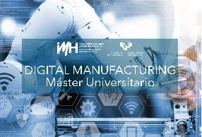 Máster Universitario Dual en DIGITAL MANUFACTURING